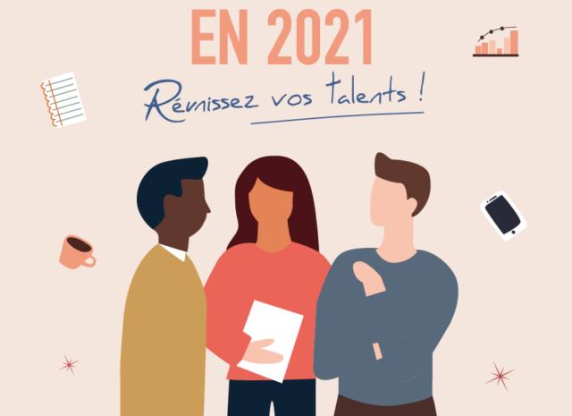 Réunissez vos talents en 2021 !